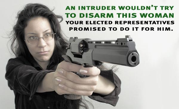 An intruder wouldn't try to disarm this woman but a democrat politician would